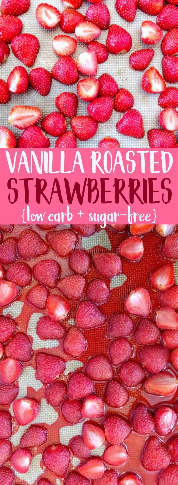 You will LOVE Vanilla Roasted Strawberries!! Vanilla roasted strawberries is a healthy, sugar-free recipe that makes a great topping for yogurt, oatmeal, or healthy ice cream. It's super easy to make and is great for low carb diets, keto diets, Paleo diets, and more! #strawberries #roastedstrawberries #keto #ketodiet