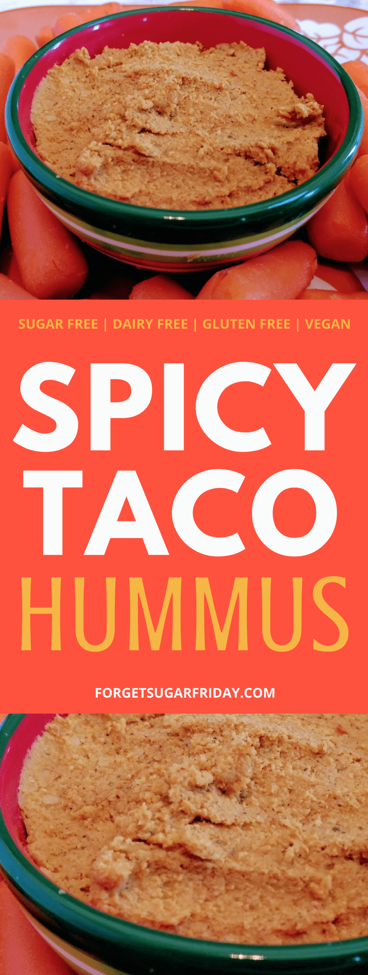 This Spicy Taco Hummus makes a great sugar-free snack! (Also dairy-free, gluten-free, vegan, and vegetarian!) It's lower in calories than traditional hummus, so it's an excellent option if you're trying to lose weight.
