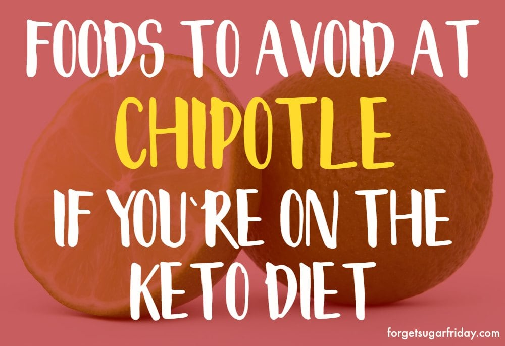 text of keto chipotle foods to avoid