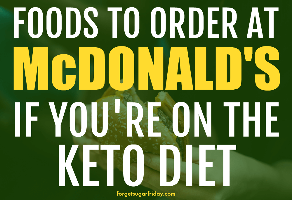 how to order keto mcdonald's food text with green overlay over burger