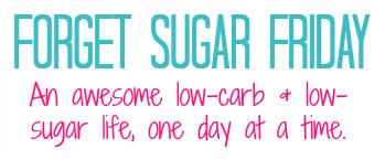 Forget Sugar Friday