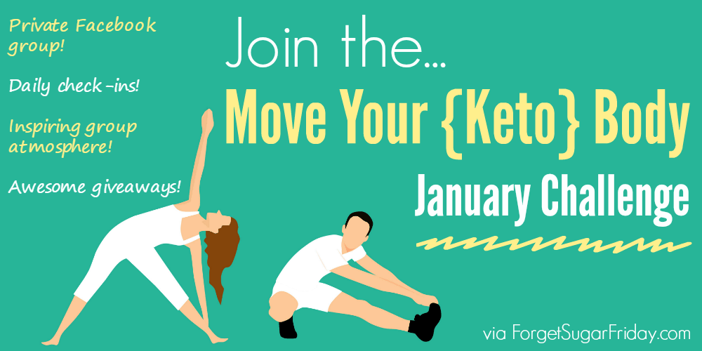 "Join the ""Move Your {Keto} Body"" January Challenge! It will feature a private Facebook group, daily check-ins, an inspiring group atmosphere, and awesome giveaways! #keto #ketodiet"