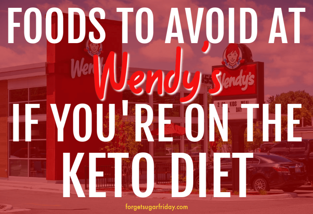red image overlay with text showing keto Wendy's items to avoid when ordering